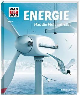 WAS IST WAS Band 3 Energie. Was die Welt antreibt