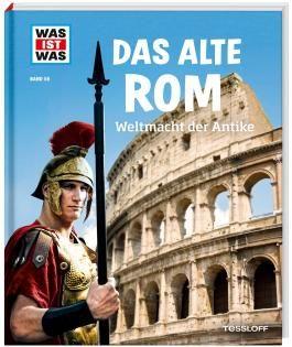 WAS IST WAS Band 55 Das alte Rom. Weltmacht der Antike