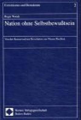 Nation ohne Selbstbewußtsein: Von der Konservativen Revolution zur Neuen Rechten (Extremismus Und Demokratie)