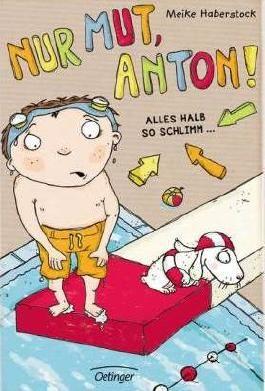 Nur Mut, Anton! - Alles halb so schlimm!