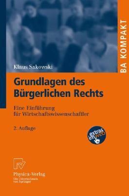 Grundlagen des Bürgerlichen Rechts: Eine Einführung für Wirtschaftswissenschaftler (BA KOMPAKT)