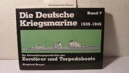 Die Deutsche Kriegsmarine 1935 - 1945 VII. Die Entwicklungsgeschichte der Zerstörer und Torpedoboote