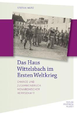 Das Haus Wittelsbach im Ersten Weltkrieg