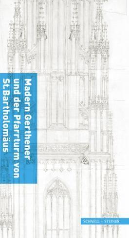 Madern Gerthener und der Pfarrturm von St. Bartholomäus: 600 Jahre Frankfurter Domturm
