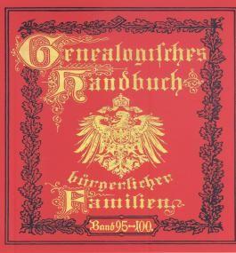 Genealogisches Handbuch bürgerlicher Familien. Deutsches Geschlechterbuch
