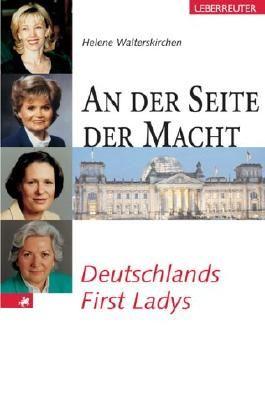 An der Seite der Macht: Deutschlands First Ladys