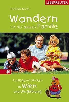 Wandern mit der ganzen Familie: Ausflüge mit Kindern in Wien und Umgebung