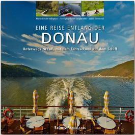Reise entlang der Donau - Unterwegs zu Fuß, mit dem Fahrrad und auf dem Schiff