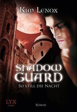 Shadow Guard - So still die Nacht