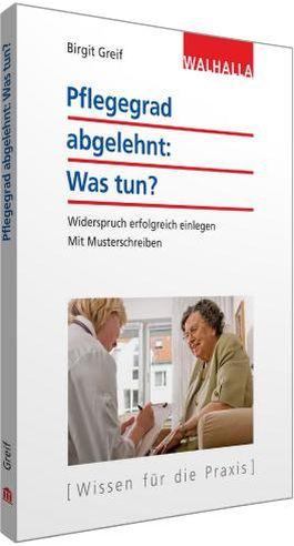 Pflegegrad abgelehnt: Was tun?