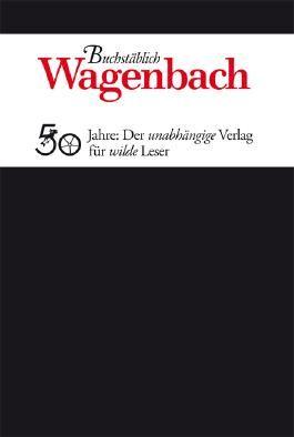 Buchstäblich. Wagenbach