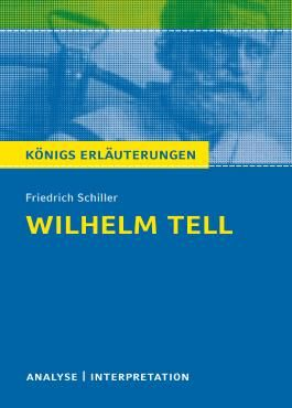 Textanalyse und Interpretation zu Friedrich Schiller. Wilhelm Tell