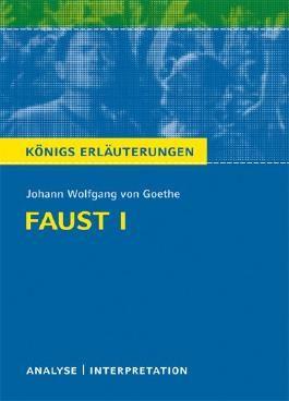 Textanalyse und Interpretation zu Johann Wolfgang von Goethe. Faust I