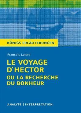 Textanalyse und Interpretation zu François Lelord. Le Voyage d'Hector ou la recherche du bonheur