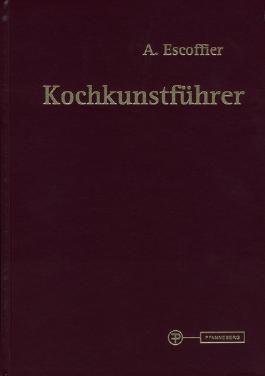 Kochkunstführer: Auguste Escoffier