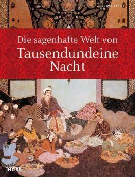 Die sagenhafte Welt von Tausendundeine (1001) Nacht