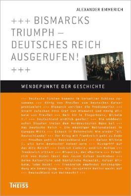 Bismarcks Triumph – Deutsches Reich ausgerufen!