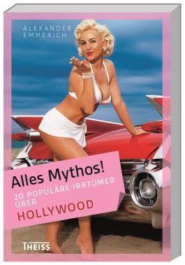 Alles Mythos! 20 populäre Irrtümer über Hollywood