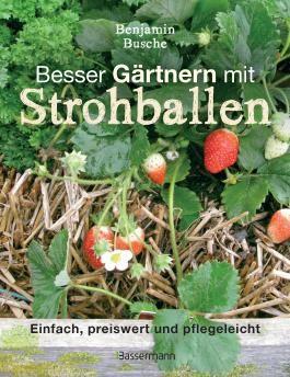 Besser Gärtnern mit Strohballen