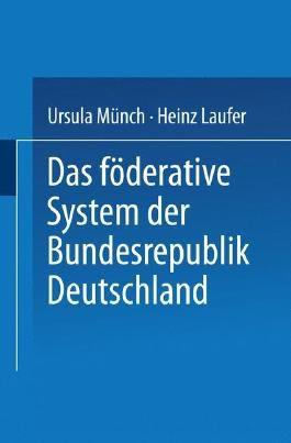 Das föderative System der Bundesrepublik Deutschland