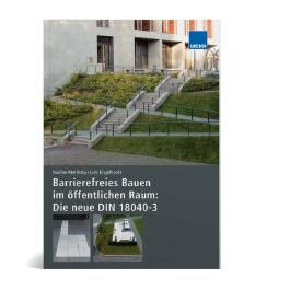 Barrierefreies Bauen im öffentlichen Raum: Die neue DIN 18040-3