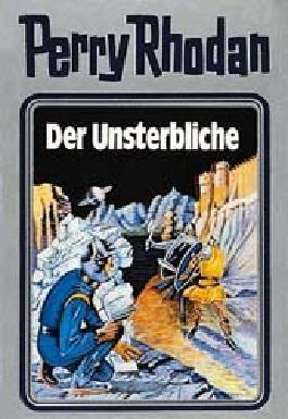 Perry Rhodan / Der Unsterbliche