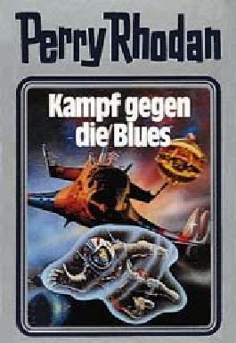 Perry Rhodan / Kampf gegen die Blues