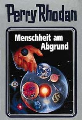Perry Rhodan / Menschheit am Abgrund