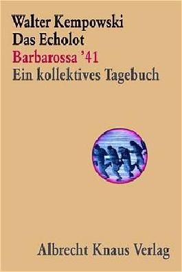 Das Echolot - Barbarossa '41 - Ein kollektives Tagebuch - (1. Teil des Echolot-Projekts)