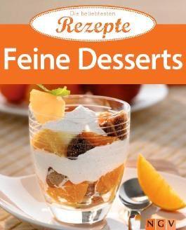 Feine Desserts: Die beliebtesten Rezepte