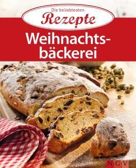 Weihnachtsbäckerei: Die beliebtesten Rezepte