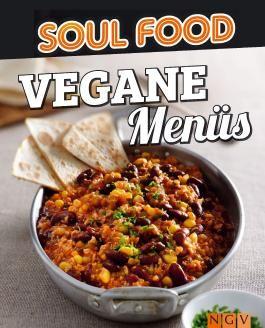 Vegane Menüs: 50 vegane Rezepte für 3 Gänge (Soul Food)