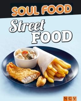 Street Food: 50 Rezepte für leckere Snacks (Soul Food)