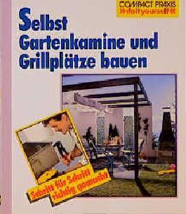 Selbst Gartenkamine und Grillplätze bauen