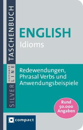 Compact Wörterbuch English Idioms