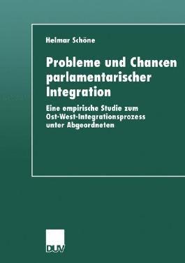 Probleme und Chancen parlamentarischer Integration