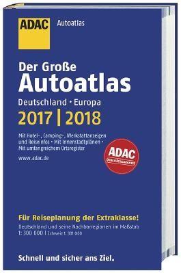 Großer ADAC Autoatlas 2017/2018, Deutschland 1:300 000, Europa 1:750 000