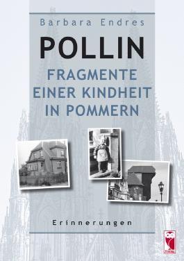 Pollin - Fragmente einer Kindheit in Pommern
