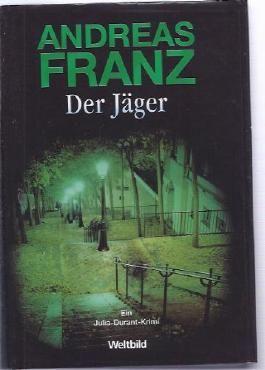 Der Jäger : ein Julia-Durant-Krimi.