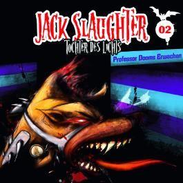Jack Slaughter - Tochter des Lichts 02. Professor Dooms Erwachen