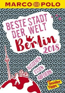 MARCO POLO Beste Stadt der Welt - Berlin 2018 (MARCO POLO Cityguides)