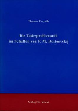 Die Todesproblematik im Schaffen von F. M. Dostoevskij