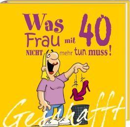 Geschafft! Was Frau mit 40 nicht mehr tun muss!