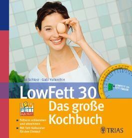 LowFett 30 - Das große Kochbuch