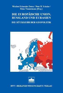 Die Europäische Union, Russland und Eurasien