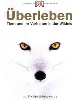 Überleben - Tiere und ihr Verhalten in der Wildnis