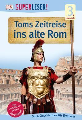 SUPERLESER! Toms Zeitreise ins alte Rom
