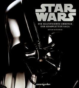 Star Wars™ Die illustrierte Chronik der kompletten Saga