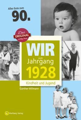 Wir vom Jahrgang 1928 - Kindheit und Jugend: 90. Geburtstag