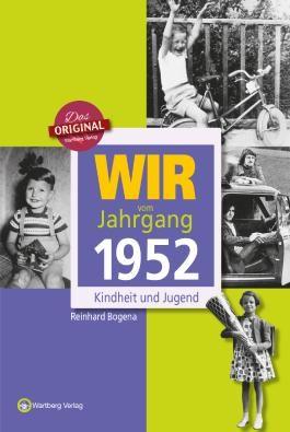 Wir vom Jahrgang 1952 - Kindheit und Jugend